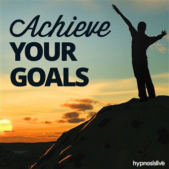 Hypnosis Live - Achieve Your Goals