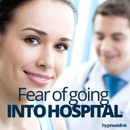 Fear of Going Into Hospital Cover